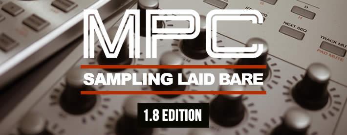 MPC: Sampling Laid Bare, 1.8 Edition