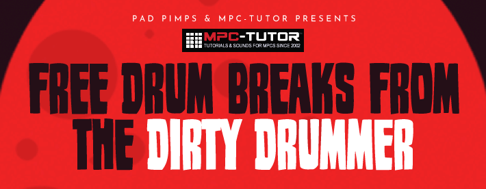 Download Free MPC Drum Breaks From The Dirty Drummer!