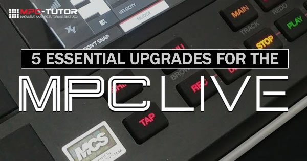 5 MPC Live Upgrades & Accessories: Essential Add-Ons For