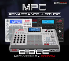 The MPC Renaissance & MPC Studio Bible (MPC Software 2.x Edition)