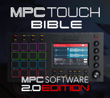 The MPC Touch Bible - MPC Software 2.0 Edition