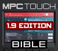 The MPC Touch Bible (1.9 Edition)